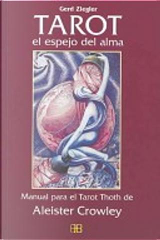 Tarot, el Espejo Del Alma by Gerd Ziegler