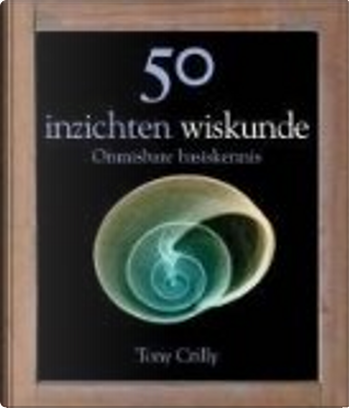 50 inzichten wiskunde by Tony Crilly