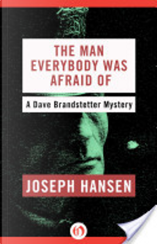 The Man Everybody Was Afraid Of by Joseph Hansen