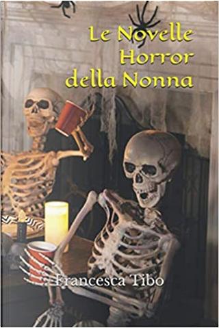 Le novelle horror della nonna by Francesca Tibo