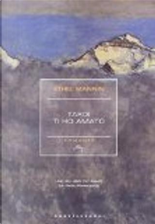 Tardi ti ho amato by Ethel Mannin