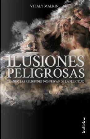 Ilusiones peligrosas / Dangerous Illusions by Vitaly Malkin