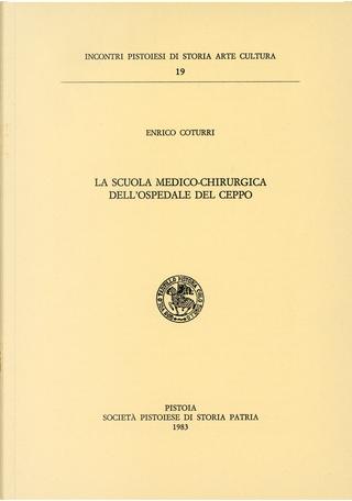 La scuola medico-chirurgica dell'Ospedale del Ceppo by Enrico Coturri