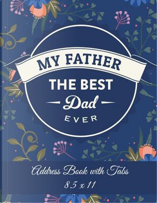 My Father The Best Dad Ever by Successlife Planner