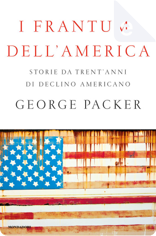 I frantumi dell'America by George Packer