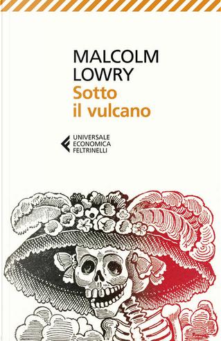 Sotto il vulcano by Malcolm Lowry