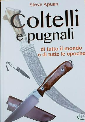 Coltelli e pugnali by Steve Apuan
