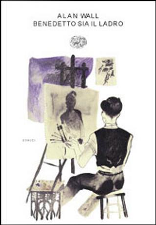 Benedetto sia il ladro by Alan Wall