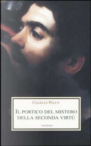 Il portico del mistero della seconda virtù by Charles Péguy