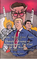 Donald J Trump Vs Armageddon by Squid