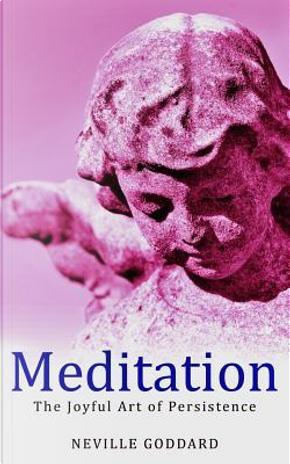 Meditation by Neville Goddard
