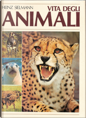 Vita degli animali - vol. 1 by Heinz Sielmann