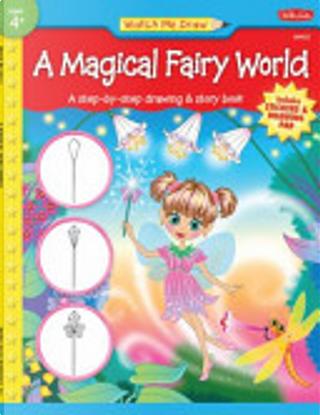 Watch Me Draw a Magical Fairy World by Stephanie Fitzgerald