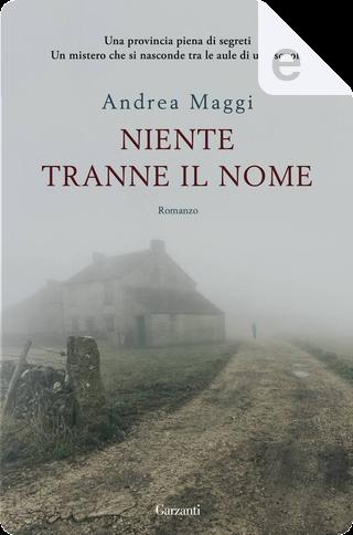 Niente tranne il nome by Andrea Maggi