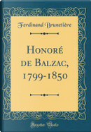 Honoré de Balzac, 1799-1850 (Classic Reprint) by Ferdinand Brunetière