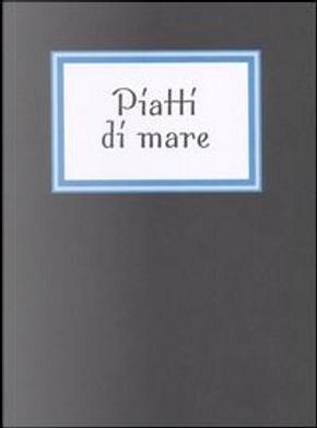 Piatti di mare by Rosanna Danisi