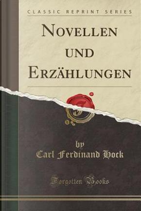 Novellen und Erzählungen (Classic Reprint) by Carl Ferdinand Hock
