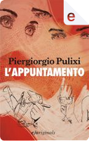 L'appuntamento by Piergiorgio Pulixi