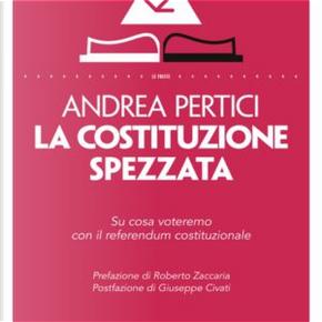 La Costituzione spezzata by Andrea Pertici