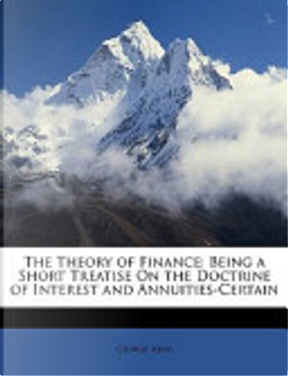 The Theory of Finance by George King