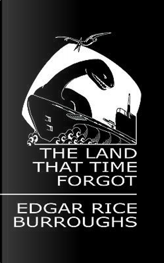 The Land That Time Forgot Deodand Classic by Edgar Rice Burroughs