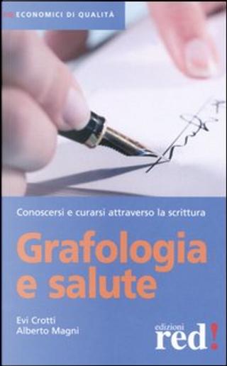 Grafologia e salute by Alberto Magni, Evi Crotti