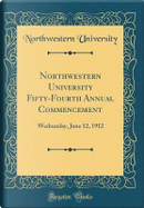 Northwestern University Fifty-Fourth Annual Commencement by Northwestern University