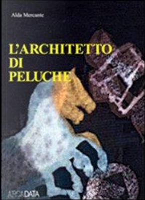 L'architetto di peluche by Alda Mercante