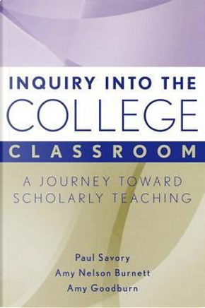 Inquiry into the College Classroom by Paul Savory