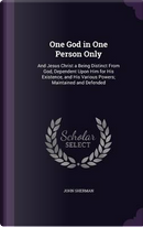 One God in One Person Only by John Sherman