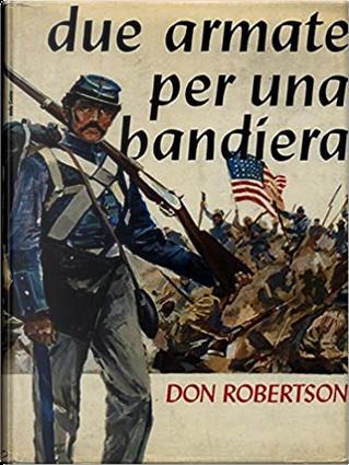 Due armate per una bandiera by Don Robertson