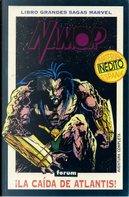 Namor: ¡La caída de Atlantis! by Bob Harras, Joey Cavalieri, John Byrne