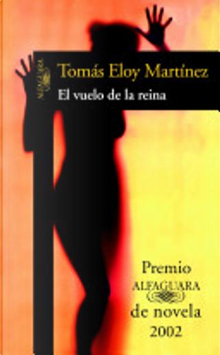 El vuelo de la reina (Premio Alfaguara 2002) by Tomás Eloy Martínez