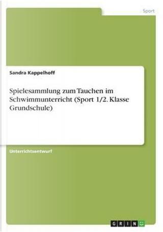 Spielesammlung zum Tauchen im Schwimmunterricht (Sport 1/2. Klasse Grundschule) by Sandra Kappelhoff