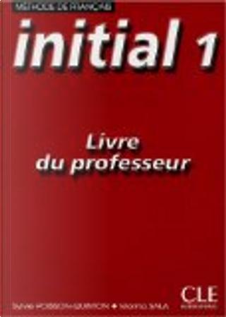 Initial 1 méthode de français by Sylvie Poisson-Quinton