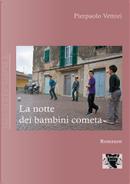 La notte dei bambini cometa by Pierpaolo Vettori