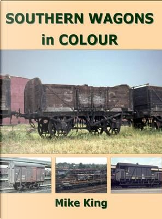 Southern Wagons in Colour by Mike King