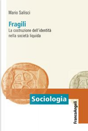 Fragili. La costruzione dell'identità nella società liquida by Mario Salisci