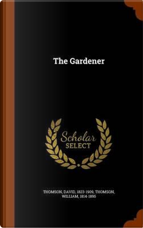The Gardener by MR David Thomson