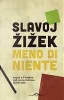 Meno di niente. Hegel e l'ombra del materialismo dialettico by Slavoj Zizek