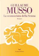 La sconosciuta della Senna by Guillaume Musso