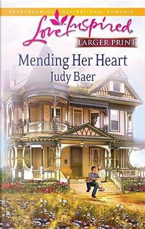 Mending Her Heart by Judy Baer