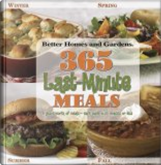 365 Last-Minute Meals by Better Homes and Gardens