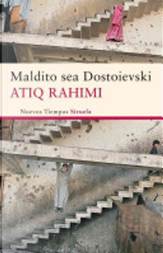 Maldito sea Dostoievski by Atiq Rahimi