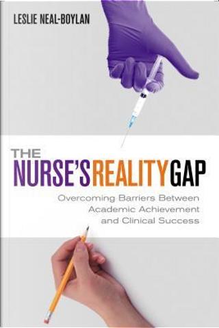 The Nurse's Reality Gap by Leslie Neal-Boylan