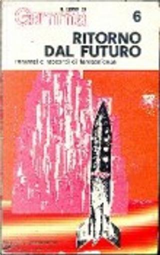 Ritorno al futuro by Arthur C. Clarke, Harry Harrison, Henry L. Hasse, Ray Bradbury