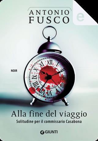 Alla fine del viaggio by Antonio Fusco