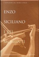 I bei momenti by Enzo Siciliano