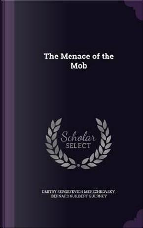 The Menace of the Mob by Saratovski I Gosudarstvenny I Universitet Im Ng Chernyshevsk
