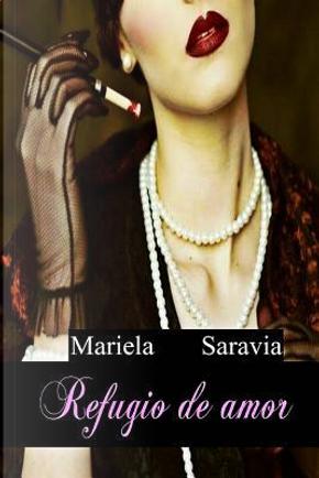 Refugio de Amor by Mariela Saravia V.